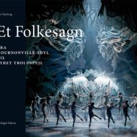 Bok om produksjonen av August Bournonville balletten Et FOlkesagn. Forfatter Ole Nørlyng.