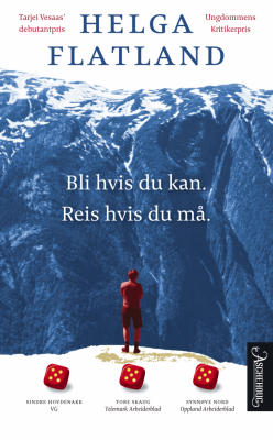 Helga Flatland: Bli hvis du kan. Reis hvis du må, Aschehoug