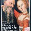 Lucas Cranach, poster , Imidlertid avslører denne poster ikke den fulle og hele sannheten, som hele maleriet viser, og som de to personers blikke forteller om. Den hele sannheten skal vi presentere i vår senere reportasje om denne utstillingen i Germanisches National Museum. foto Henning Høholt 2015