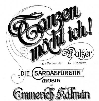 Tanzen möcht ich, Walzer by Emmerich Kalman from Chardsfürstinnen.