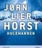 Jørn Lier Horst - HULEMANNEN - Gyldendal forlag
